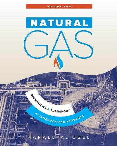 Natural Gas: Operations and Transport - Natural Gas 2 (Paperback)