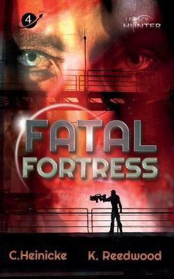 Fatal Fortress: Legacy Hunter Book 4 - Legacy Hunter 4 (Paperback)