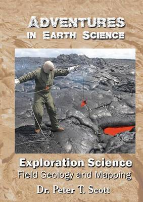 Exploration Science: Field Geology and Mapping - Adventures in Earth Science 1 (Paperback)