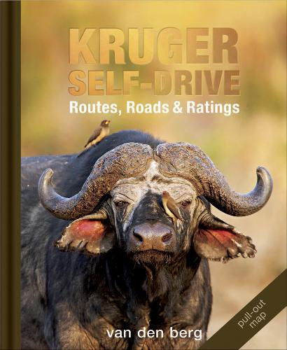 Kruger Self-drive: Routes, Roads & Ratings (Hardback)