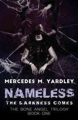 Nameless: The Darkness Comes - Bone Angel Trilogy 1 (Paperback)
