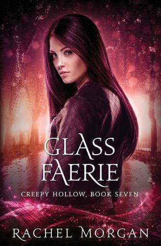 Glass Faerie - Creepy Hollow 7 (Paperback)