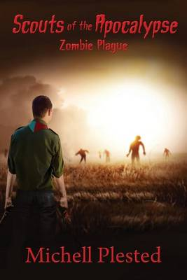 Scouts of the Apocalypse: Zombie Plague (Paperback)