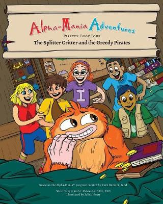 Alpha-Mania Adventures: The Splitter Critter and the Greedy Pirates: A Segmenting Book - Pirates 4 (Paperback)