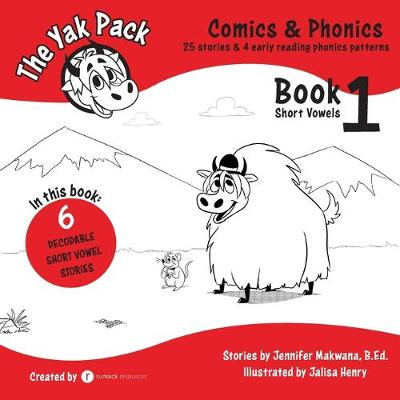 The Yak Pack: Comics & Phonics: Book 1: Learn to Read Decodable Short Vowel Words - Yak Pack: Comics & Phonics 1 (Paperback)