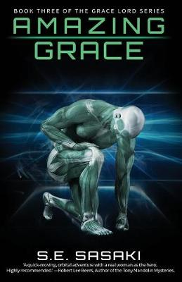 Amazing Grace: Book Three of the Grace Lord Series - Grace Lord 3 (Paperback)