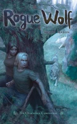 Rogue Wolf - Oldenglen Chronicles 3 (Paperback)