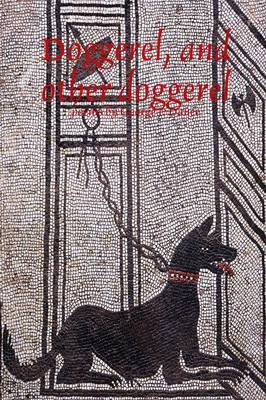 Doggerel, and Other Doggerel (Paperback)