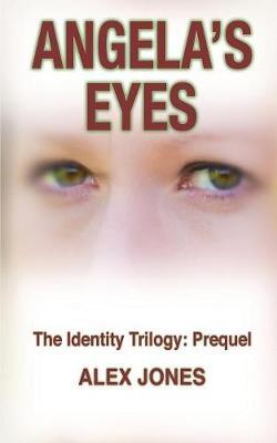 Angela's Eyes - Identity Trilogy PREQUEL (Paperback)