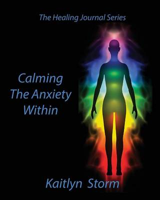 Calming the Anxiety Within - Healing Journal 1 (Paperback)