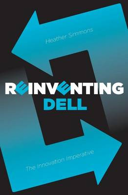 Reinventing Dell: The Innovation Imperative (Paperback)