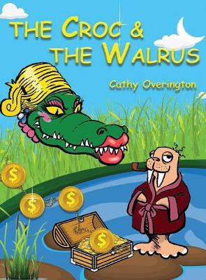 The Croc & the Walrus - Adventures of Miss Croc 1 (Hardback)