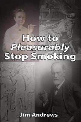 How to Pleasurably Stop Smoking (Paperback)