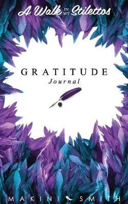 A Walk in My Stilettos: The Gratitude Journal (Hardback)