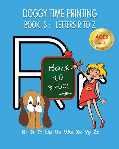 Doggy Time Printing Book 3: Letters Rr to Zz - Doggy Time Printing 3 (Paperback)