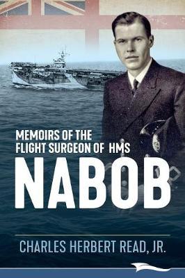 Memoirs of the Flight Surgeon of HMS Nabob (Paperback)