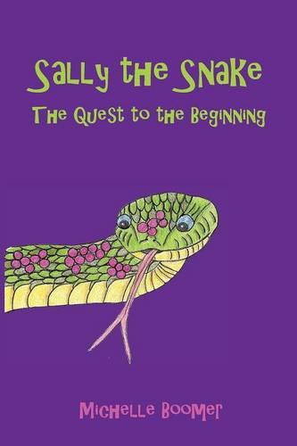Sally the Snake: The Quest to the Beginning (Paperback)