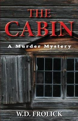 The Cabin: A Murder Mystery (Paperback)