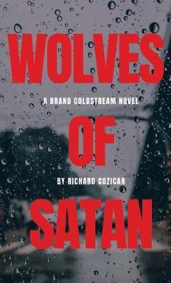 The Wolves of Satan - Brand Coldstream Novel 3 (Paperback)