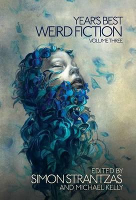 Year's Best Weird Fiction, Vol. 3 - Year's Best Weird Fiction 3 (Hardback)
