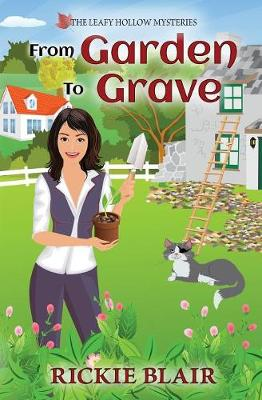 From Garden to Grave: The Leafy Hollow Mysteries, Book 1 (Paperback)