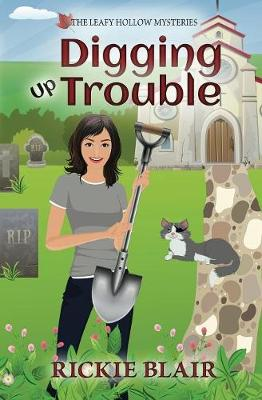 Digging Up Trouble: The Leafy Hollow Mysteries, Book 2 (Paperback)