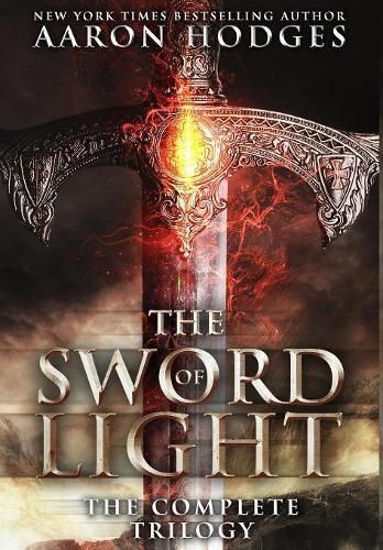 The Sword of Light: The Complete Trilogy (Hardback)
