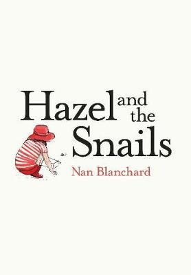 Hazel and the Snails (Paperback)