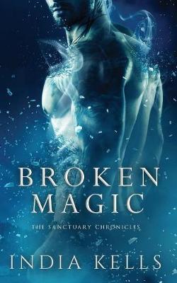 Broken Magic - Sanctuary Chronicles 1 (Paperback)