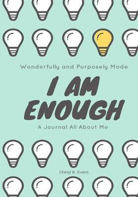 Wonderfully and Purposely Made: I Am Enough: A Journal All about Me (Paperback)