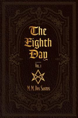 The Eighth Day: Vol.1 - Eighth Day 1 (Paperback)
