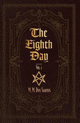 The Eighth Day: Vol.1 - Eighth Day 1 (Hardback)