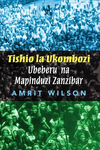 Tishio La Ukombozi: Ubeberu Na Mapinduzi Zanzibar (Paperback)