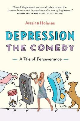 Depression the Comedy: A Tale of Perseverance (Paperback)