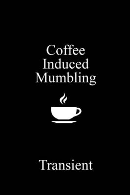 Coffee Induced Mumbling (Paperback)
