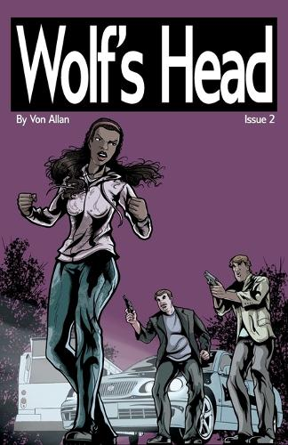 Wolf's Head - An Original Graphic Novel Series: Issue 2: 'Boom' and 'Heart' - Wolf's Head 2 (Paperback)