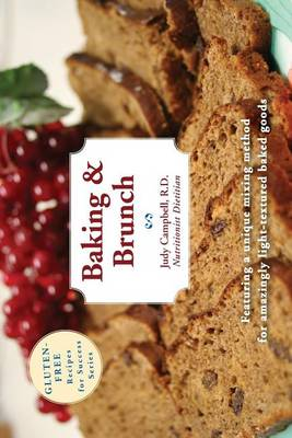 Baking & Brunch: Gluten-Free Recipes for Success - Gluten-Free Recipes for Success 1 (Paperback)