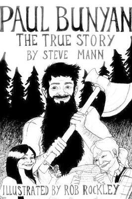 Paul Bunyan: The True Story (Paperback)