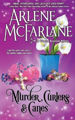 Murder, Curlers, and Canes: A Valentine Beaumont Mystery - Murder, Curlers 2 (Paperback)