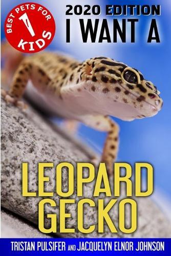 I Want a Leopard Gecko - Best Pets for Kids 1 (Paperback)