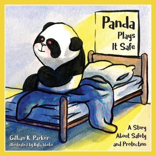Panda Plays it Safe: A Story About Safety and Protection (Paperback)