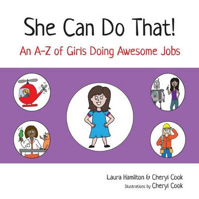 She Can Do That!: An A-Z of Girls Doing Awesome Jobs (Paperback)