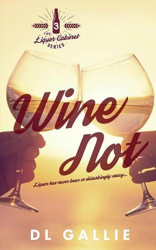 Wine Not - Liquor Cabinet 3 (Paperback)