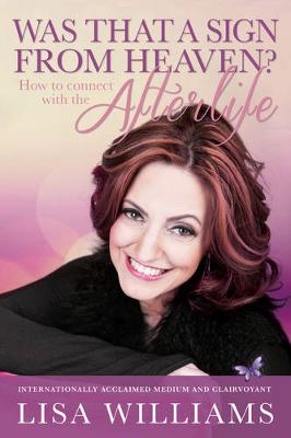 Was That a Sign from Heaven?: How to Connect with the Afterlife (Paperback)