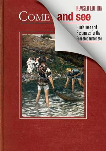 Come and See: Guidelines and Resources for the Precatechumenate (Paperback)