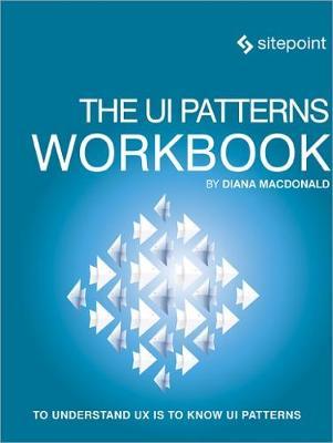 The UI Patterns Workbook (Paperback)