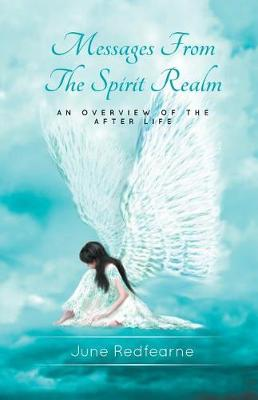 Messages from the Spirit Realm: An Overview of the After Life (Paperback)