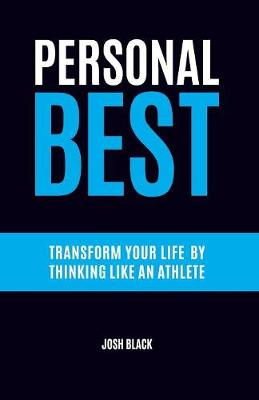 Personal Best: Transform Your Life by Thinking like an Athlete (Paperback)