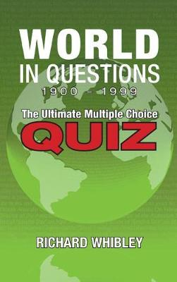 World in Questions 1900 - 1999: The Ultimate Multiple Choice Quiz (Hardback)