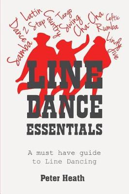 Line Dance Essentials: A Must Have Guide to Line Dancing (Paperback)